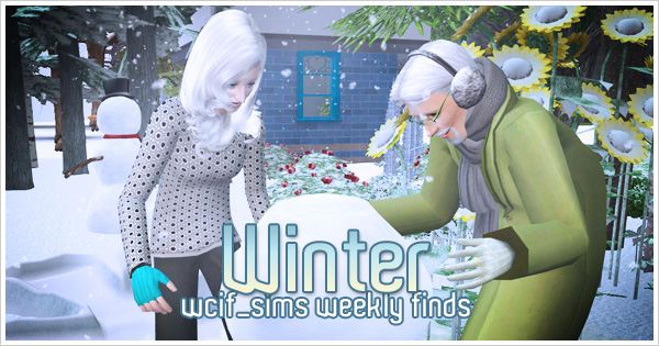 wcif_sims weekly finds: Winter (TS2 Part One)